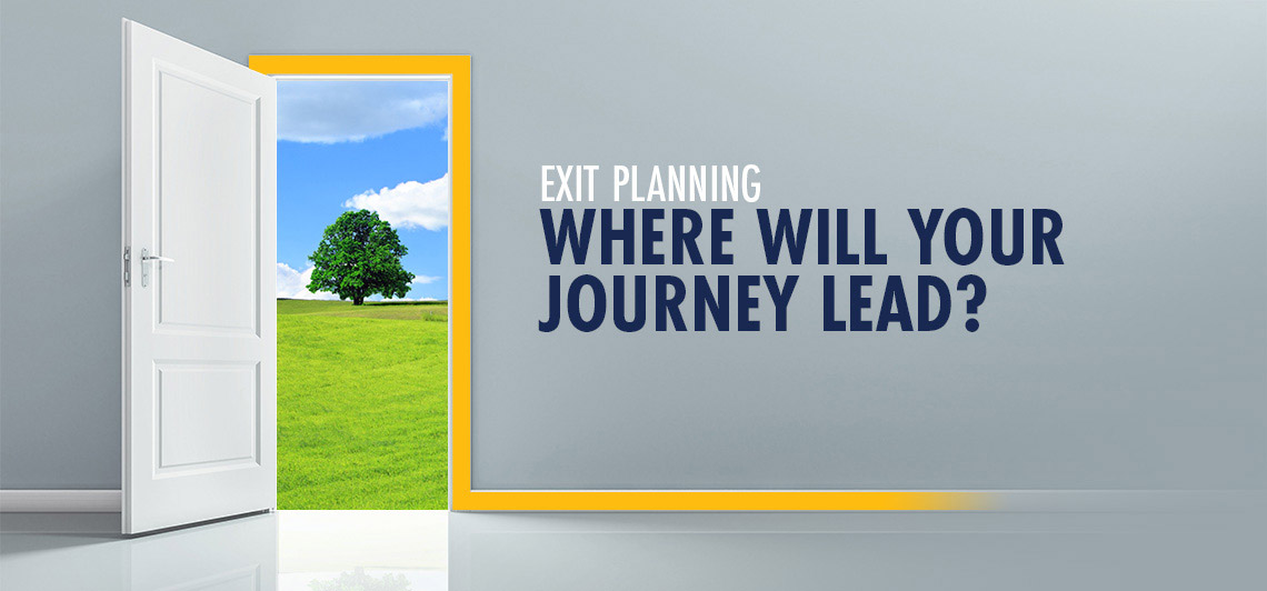 Exit Planning: Where will your journey lead?