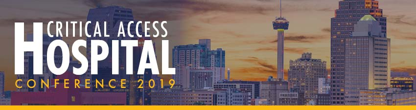Critical Access Hospital Conference 2019